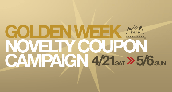 GOLDEN WEEK NOVELTY COUPON CAMPAIGN - 4/21.SAT→5/6.SUN